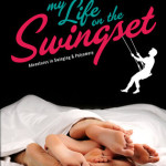 Explorations in Ethical Non-Monogamy: A (Vanilla) Review of 'My Life on the Swingset'