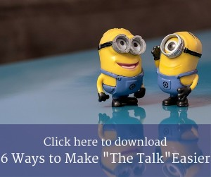 6 Steps to Make the Talk Easier